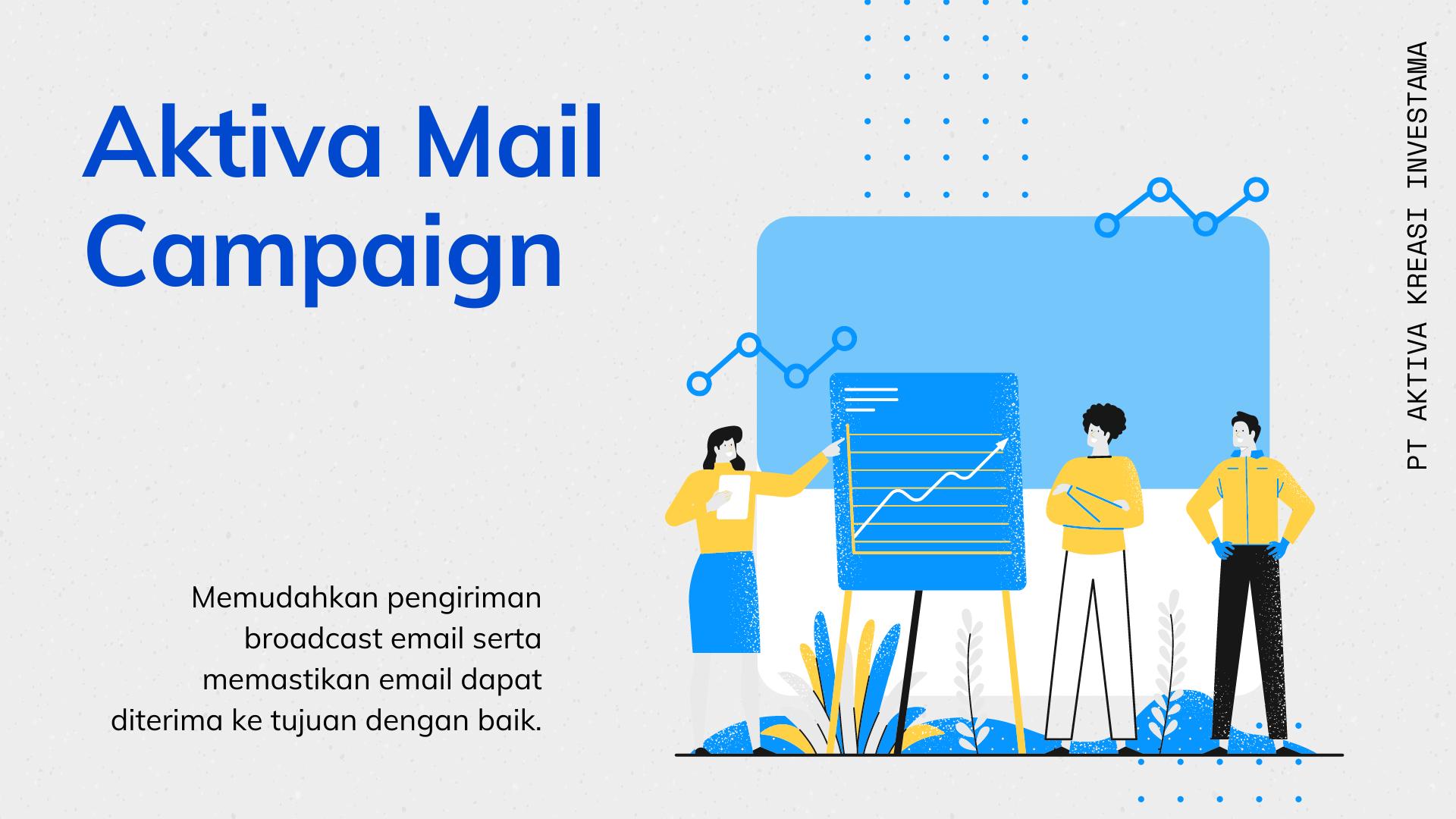 Dengan Aktiva Mail Campaign, Analisa Email Blast Jadi Lebih Cepat!